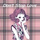 Don't Stop Love feat.Chika/moguwanP