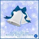 2019 BELL SOUNDS WINTER SONGS BEST HITS Vol.1/ベルサウンド 西脇睦宏