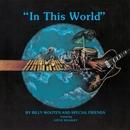 In This World/BILLY WOOTEN