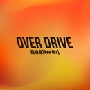 OVER DRIVE(New Mix)/超特急