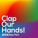 Clap Our Hands!(New Mix)/超特急