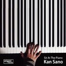 Sit At The Piano (PCM 48kHz/24bit)/Kan Sano