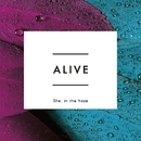 ALIVE/She, in the haze