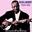 Good Jelly/Big Bill Broonzy