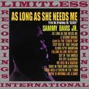 As Long As She Needs Me/Sammy Davis Jr.
