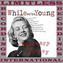While We're Young/Rosemary Clooney