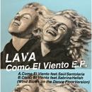 Como El Viento E.P./LAVA