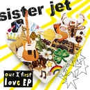 our first love EP/SISTERJET