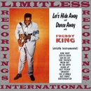 Let's Hide Away And Dance/Freddy King