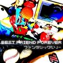 BEST FRIEND FOREVER/ファンタジックベリー
