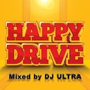 HAPPY DRIVE Mixed by DJ ULTRA/PARTY HITS PROJECT