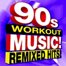90s Workout Music! Remixed Hits!/DJ Remix Workout