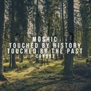 Touched By History \ Touched By the Past/Moshic
