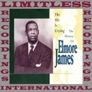The Sky Is Crying: The History of Elmore James/Elmore James
