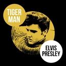 Tiger Man/Elvis Presley