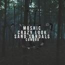 Crazy Look \ Sand Sandals EP/Moshic