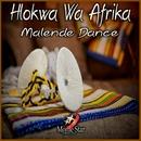 Malende Dance/Hlokwa Wa Afrika