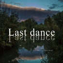 Last dance/She, in the haze