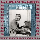 Whiskey Is My Habit, Good Women Is All I Crave: The Best Of Leroy Carr/Leroy Carr