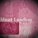 Beat My Time/Meat Loading