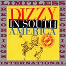 The Complete Dizzy In South America Recordings/ディジー・ガレスピー