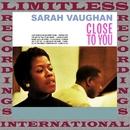 Close To You/Sarah Vaughan