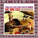 Those Lazy-Hazy-Crazy Days Of Summer/Nat King Cole