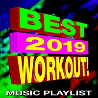 Best 2019 Workout! Music Playlist