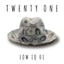 TWENTY ONE/LOW IQ 01