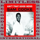 Ain't That Good News/Sam Cooke