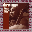 The Complete Town Hall Concert/Charles Mingus