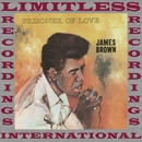 Prisoner of Love/James Brown, The James Brown Band