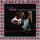 Trouble Trouble, Plays And Sings The Blues/Champion Jack Dupree