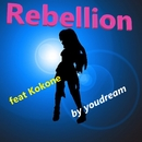 rebellion feat.kokone/youdream