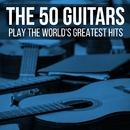 The 50 Guitars Play The World's Greatest Hits/The 50 Guitars