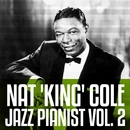Nat 'King' Cole - Jazz Pianist Vol. 2/Nat King Cole