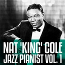 Nat 'King' Cole -  Jazz Pianist Vol. 1/Nat King Cole