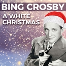 Bing Crosby - A White Christmas/Bing Crosby