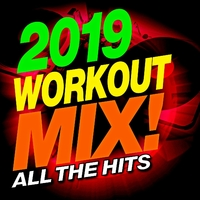 2019 Workout Mix! All the Hits