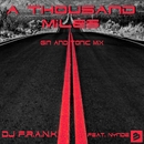 A Thousand Miles (Gin And Tonic Mix) [feat. Nynde]/DJ F.R.A.N.K