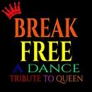 Break Free - A Dance Tribute to Queen/ReMix Kings