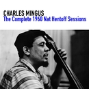 The Complete 1960 Nat Hentoff Sessions/Charles Mingus