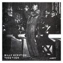 Together/Billy Eckstine