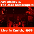 Live in Zurich, 1958/Art Blakey & The Jazz Messengers