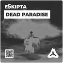Dead Paradise/E5kipta