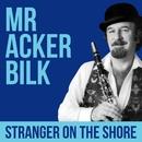 Mr Acker Bilk -  Stranger On The Shore/Acker Bilk