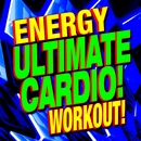 Ultimate Cardio! Energy Workout!/Workout Remix Factory