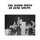 The Radio Discs Of Gene Krupa/Gene Krupa