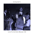 Live At The Circle Room, Milwaukee, 1946/Nat King Cole Trio