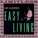 Easy Living/Ike Quebec